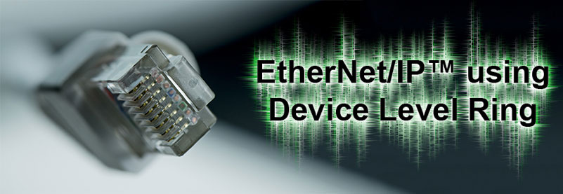 Industrial Ethernet Rings: EtherNet/IP™ using Device Level